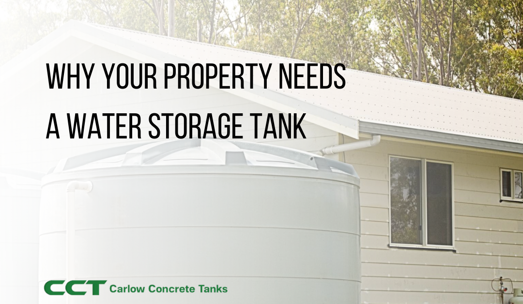 Why Your Property Needs A Water Storage Tank